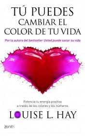 Tú puedes cambiar el color de tu vida. Louise L. Hay. El bolso amarillo